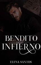 Bendito Infierno.(COMPLETA) by Elena_Santos_