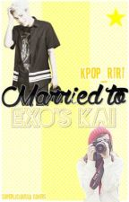 Married to EXO's Kai [KAI Fanfic] by Ririmyun47