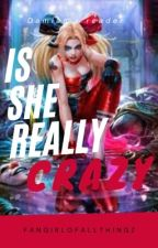 Is she really crazy? (Damian Wane x Reader) by fangirlofallthingz