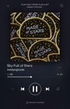 Sky Full of Stars   Peter Quill ✓ by lokidyinginside