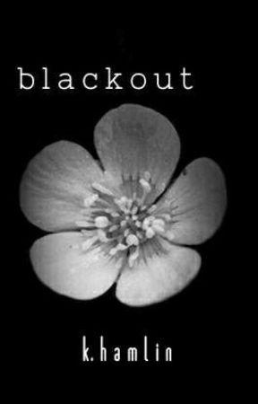 blackout by kassidy___