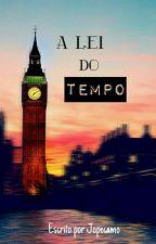 A Lei do Tempo by Jopecamo