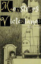Monstruos Victorianos by zero_0234