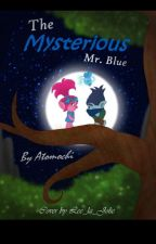 The Mysterious Mr. Blue by Atomochi