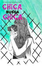 Chica busca Chica [Edición Nº 2]  by XimenaAnguiano7