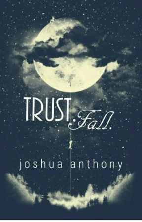 Trust. Fall. by JoshuaAnths