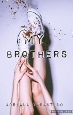 My Brothers  by Adri02Roses