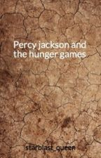 Percy jackson and the hunger games by starblast_queen