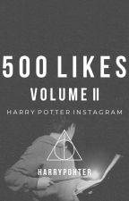 500 Likes [Vol.2]    NEXT GEN INSTAGRAM (HP) / COMPLETE by harrypohter