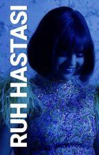 RUH HASTASI|Texting(Tamamlandı) by SedaBilic