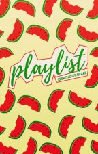 PLAYLIST by CreativeToTheCore