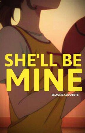 She'll Be Mine |Sequel| by aphroditaegi