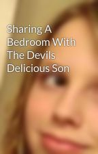 Sharing A Bedroom With The Devils Delicious Son by Chansarick