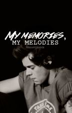 my memories, my melodies | h.s by osnapitzanie