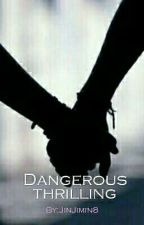 ~Dangerous thrilling~ (4ta Temporada) by JinJimin8