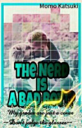 The Nerd Is A Bad Boy!? by Katsuki_197