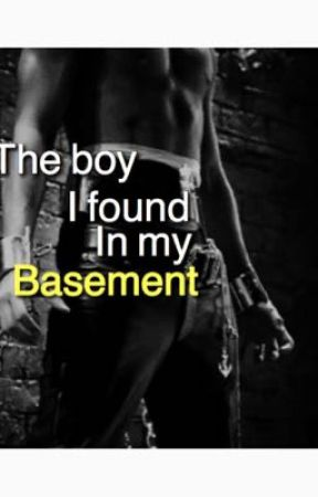 The Boy I Found in my Basement  by Unicorn_1616