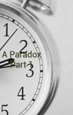 Just a Paradox: Part 1 by ChampionX3