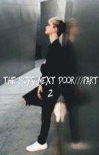 The Boys Next Door// Part 2 by woods_148