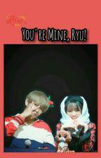 Youre Mine, Ryu! by dewykania
