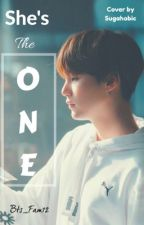She's The One (Min Yoongi X Reader) by Bts_Fam12