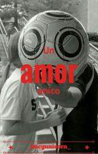 Un Amor Único by _lazyunicorn_