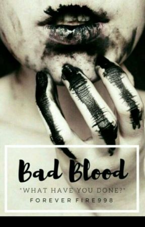 Bad Blood (ON HOLD) by ForeverFire998