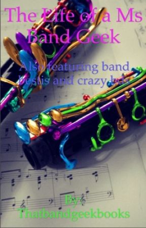 The Life of a Middle School Band Geek by Thatbandgeekbooks