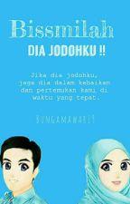 Bissmillah Dia Jodoh Ku !! (Pending) by Rinaoktv19
