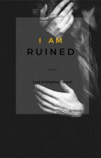 I Am Ruined (TDA Lord of Shadows Sequel) by Elysia21