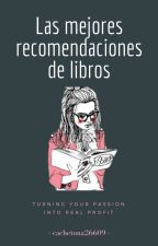 Las mejores recomendaciones de libros by cachetona2609