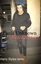 Pauls unknown daughter(a one direction fanfic) by fkngfuentes