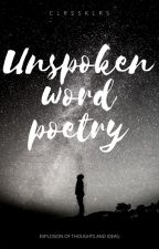 Unspoken Word Poetry by clrssklrs