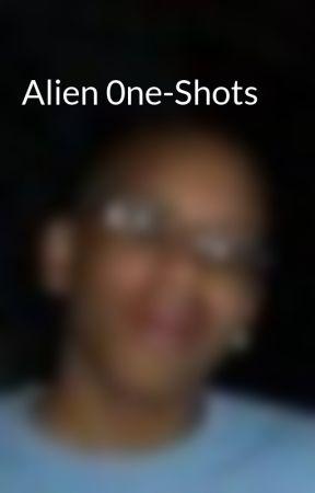 Alien 0ne-Shots by Raboot