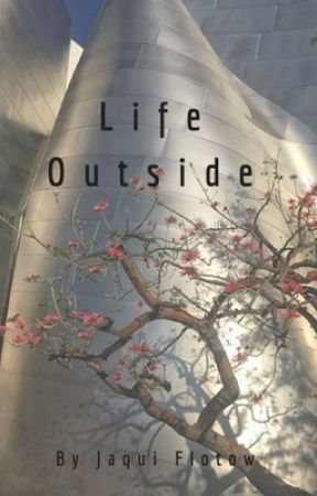 Life Outside by JaquiFlotow