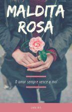 Maldita Rosa by LaraIris