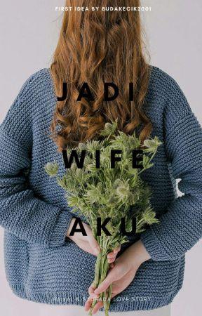 Tolong jadi wife sayaa !  by Budakecik2001