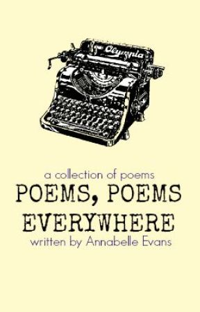 Poems, Poems Everywhere by AnnabelleEvans