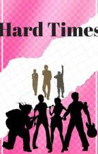 Hard Times. by becadz8