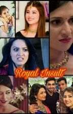 Royal Insult  #Wattys2017 by me_pallavi