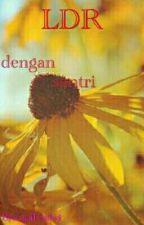 LDR DENGAN SANTRI by AgriPratiwi