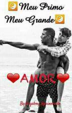 Meu Primo,Meu Grande Amor! by Vagaboy_Apaixonado