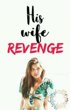 His Wife Revenge [Book 2] by ChristianZyd