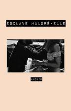 Esclave Malgré-Elle 3 by Absanoush