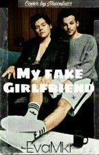 My Fake Girlfriend {Larry Stylinson} by EvaMkr