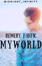 My World \\ Remery by TheBrooks_Brothers
