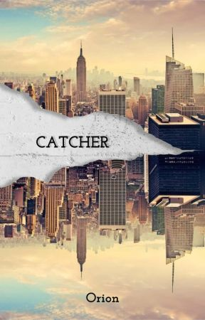 Catcher by 13Orion