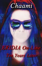ERIDIA ONLINE - Ten Years Later by Chaami