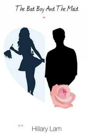 The Bad Boy and The Maid(#Wattys2017) by Celestic_heart