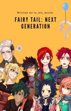 Fairy Tail: Next Generation by le_bis_mochi